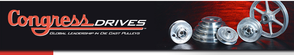 Congress Drives | Global Leadership In die Cast Pulleys & Sheaves | ISO 9001:2008 Certified